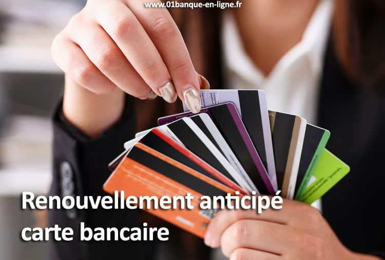Renouvellement anticipe carte bancaire