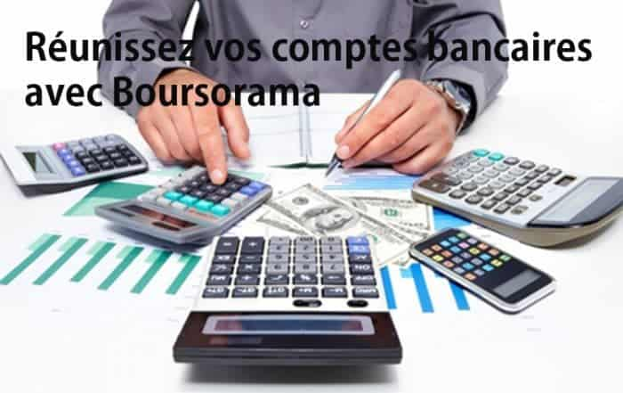 reunissez vos comptes bancaire boursorama