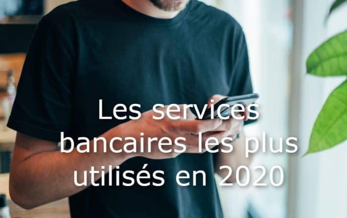 services bancaires plus utilises 2020